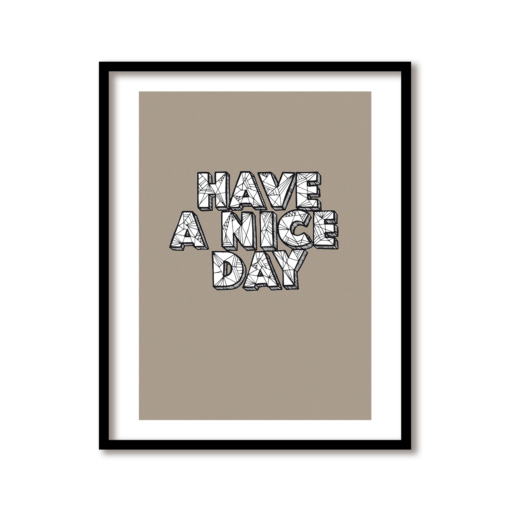 Limited Poster A3 have a nice day